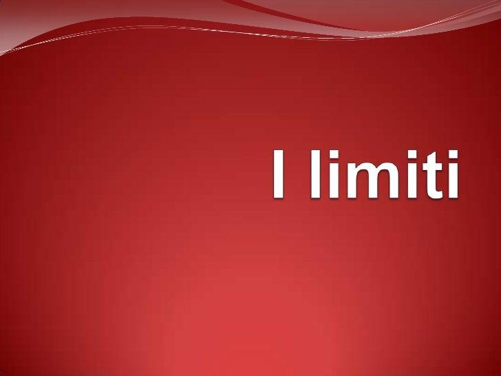 Indice   Definizione di limite   Calcolo del limite di una funzione   Forme determinate   Forme indeterminate   Forme...