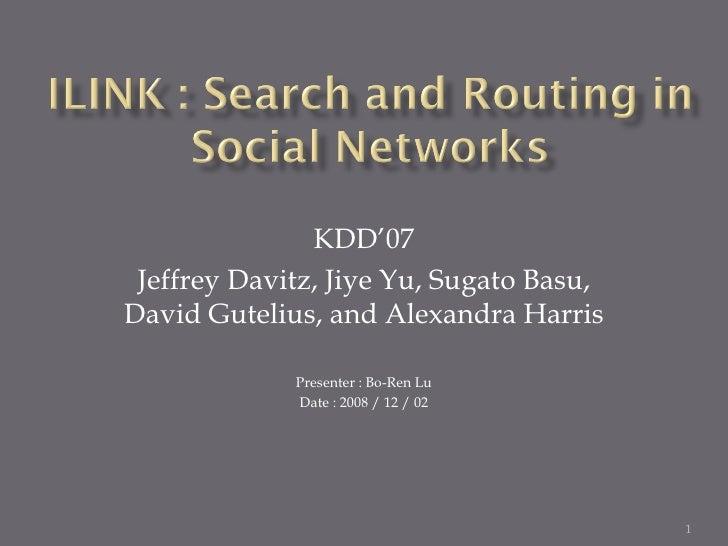 KDD'07 Jeffrey Davitz, Jiye Yu, Sugato Basu, David Gutelius, and Alexandra Harris Presenter : Bo-Ren Lu Date : 2008 / 12 /...