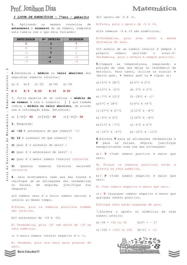 Bons Estudos!!!ListadeExercíciosdeMatemática–NúmerosInteiros-ZI LISTA DE EXERCÍCIOS – 7ºano - gabarito1. Aplicando os mesm...