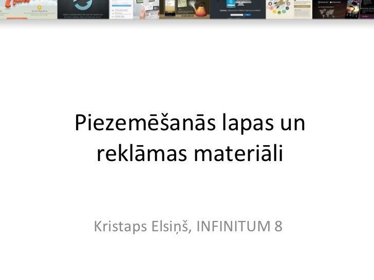 Piezemēšanās lapas un reklāmas materiāli Kristaps Elsiņš, INFINITUM 8