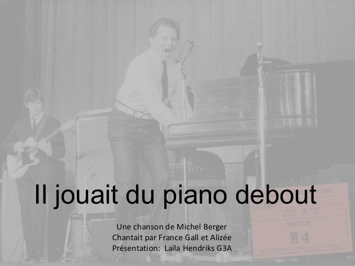 Il jouait du piano debout<br />Une chanson de Michel Berger<br />Chantait par France Gall et Alizée<br />Présentation:  La...