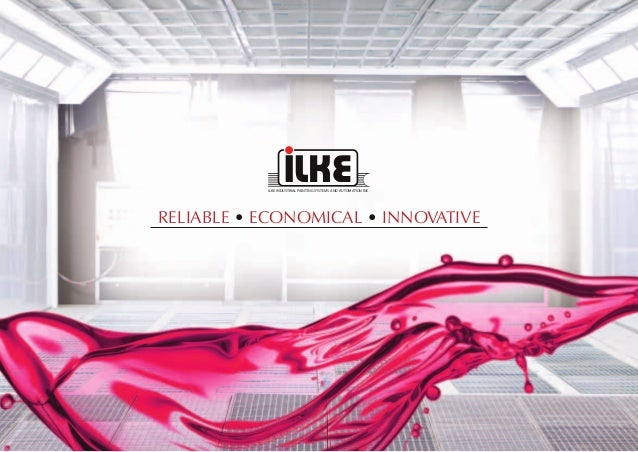 RELIABLE • ECONOMICAL • INNOVATIVE ILKE INDUSTRIAL PAINTING SYSTEMS AND AUTOMATION INC.