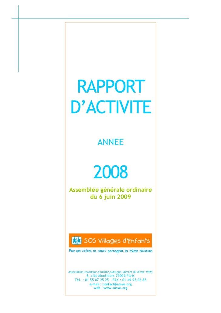 RAPPORT D'ACTIVITE                     ANNEE                  2008Assemblée générale ordinaire      du 6 juin 2009Associat...
