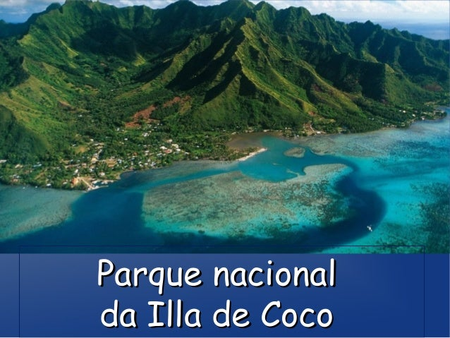 Parque nacionalParque nacional da Illa de Cocoda Illa de Coco