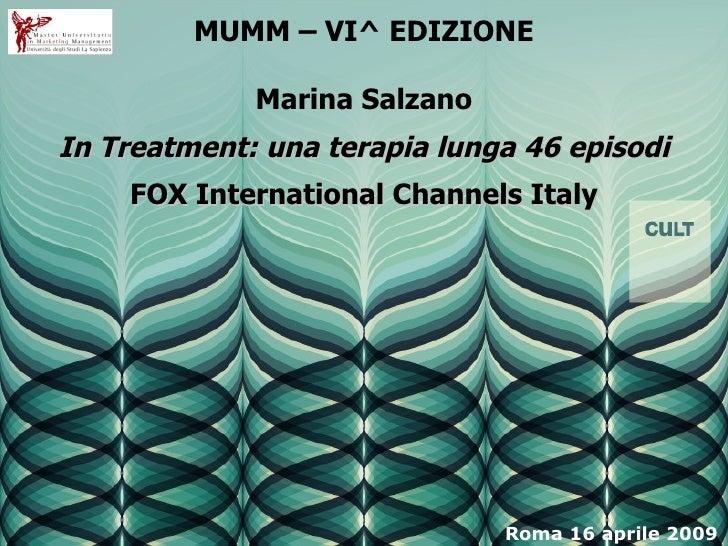MUMM – VI^ EDIZIONE Marina Salzano In Treatment: una terapia lunga 46 episodi FOX International Channels Italy Roma 16 apr...