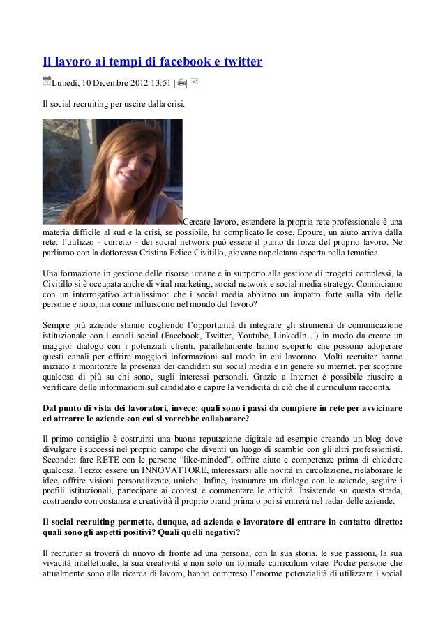 Il lavoro ai tempi di facebook e twitter  Lunedì, 10 Dicembre 2012 13:51                Il social recruiting per uscire da...