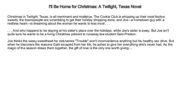 i ll be home for christmas a twilight texas novel free audio books t