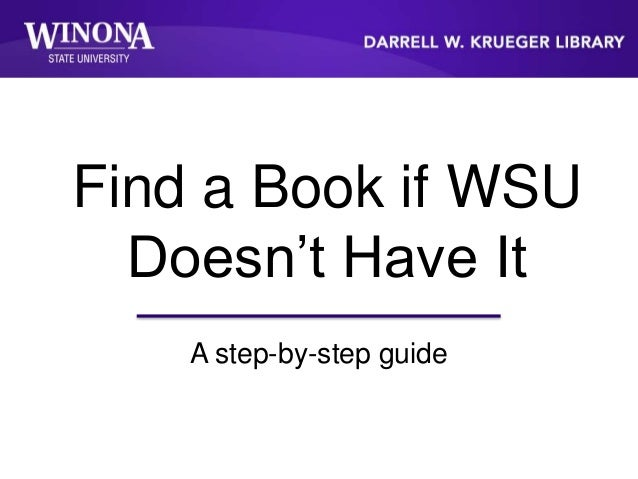 Find a Book if WSU Doesn't Have It A step-by-step guide