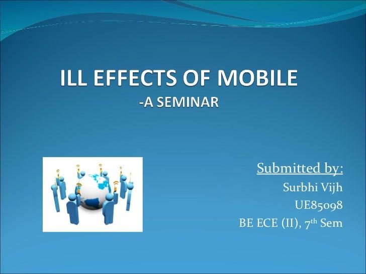 Submitted by: Surbhi Vijh UE85098 BE ECE (II), 7 th  Sem