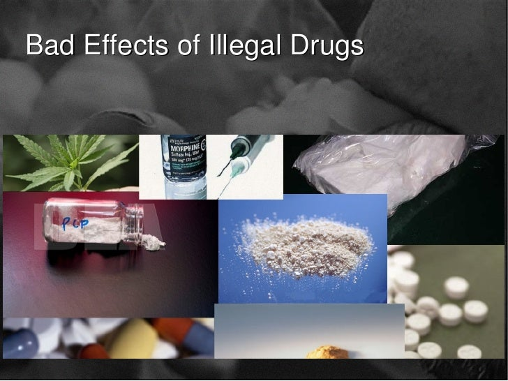 Bad Effects of Illegal Drugs                      T