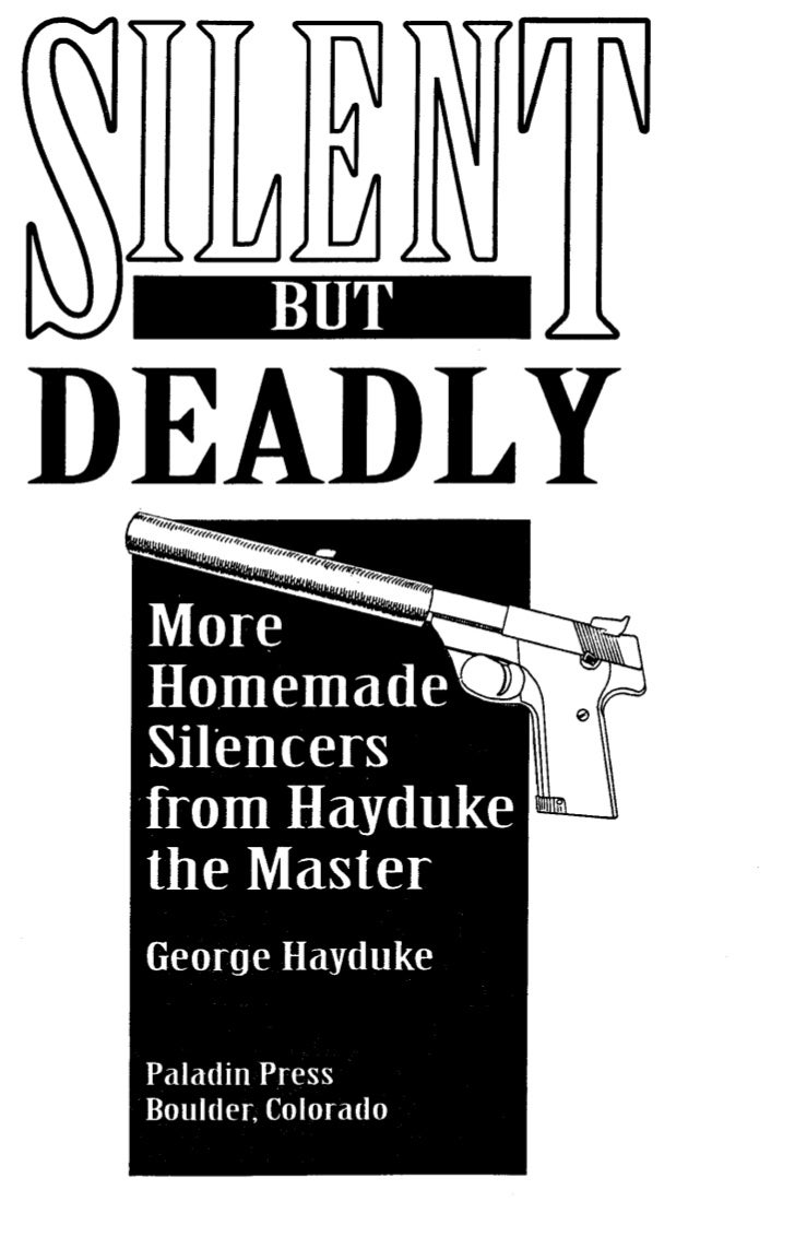 [Illegal] firearms   hayduke, george - silent but deadly - more homemade silencers from hayduke the master