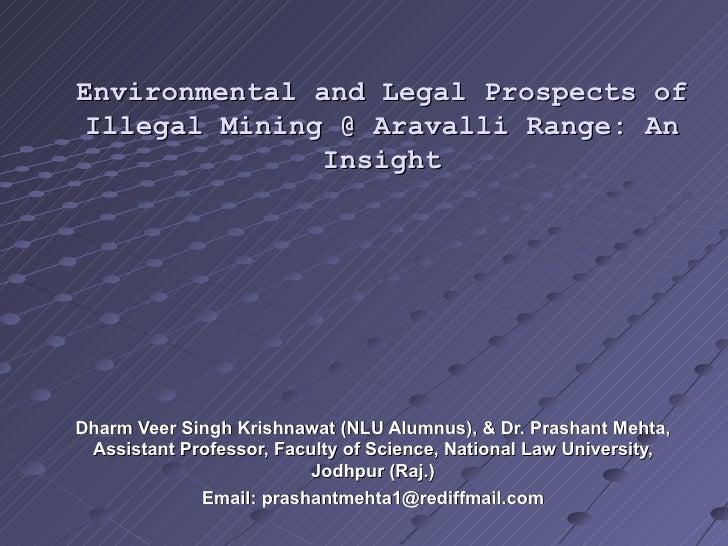 Environmental and Legal Prospects of Illegal Mining @ Aravalli Range: An Insight Dharm Veer Singh Krishnawat (NLU Alumnus)...