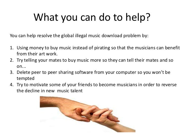the impacts of illegal download for musicians The impact of illegal peer-to-peer file sharing on the media industry california management review vol 52, no 3 spring 2010 cmrberkeleyedu 9 for instance, a majority of those who download media fi les may be unwilling.