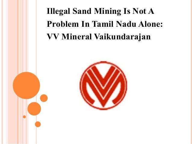 Illegal Sand Mining Is Not A Problem In Tamil Nadu Alone: VV Mineral Vaikundarajan