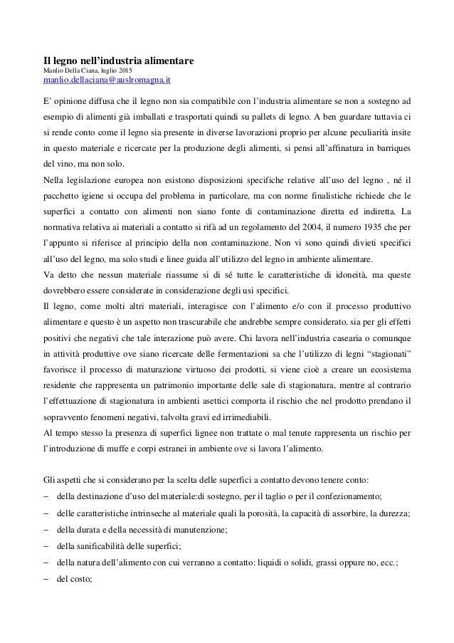 Il legno nell'industria alimentare Manlio Della Ciana, luglio 2015 manlio.dellaciana@auslromagna.it E' opinione diffusa ch...