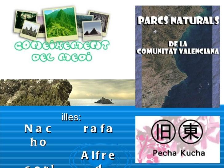 illes: Nacho carla rafa Alfred