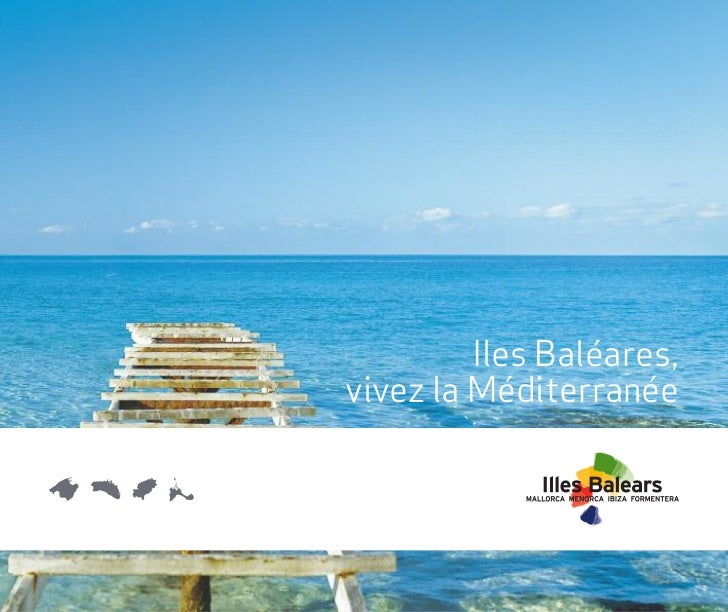 Iles Baléares,vivez la Méditerranée