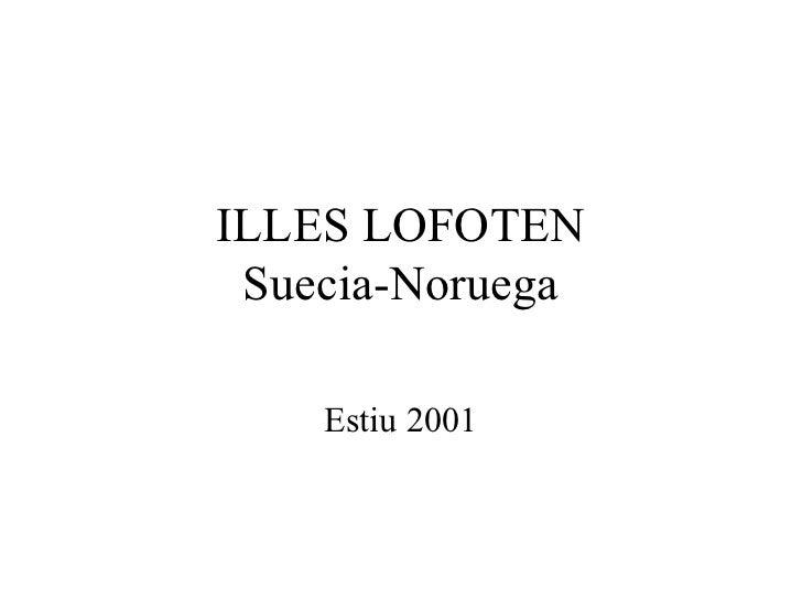 ILLES LOFOTEN Suecia-Noruega    Estiu 2001