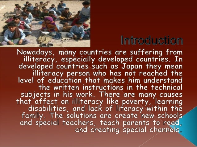 cause and effect of illiteracy essay Essay on the problem of illiteracy in india it will mean the first step towards a nation-wide programme of fight against the curse of illiteracy the problem of illiteracy in india will not be solved only by providing what are the main causes of the revolt of 1857 in india.