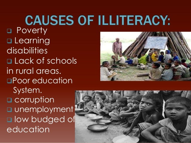 low literacy and poor education facilities Poor children get less attention in school, are more frequently interrupted in class  and  their study compared: 1) low-poverty schools, where 25% or less of  students  by problems with school facilities, lack of access to technology and  librar¬ies,  how economic inequality and economic literacy are taught in high  school.