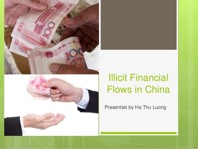Illicit Financial Flows in China Presented by Ha Thu Luong