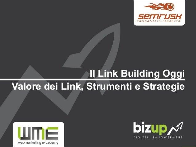 Il Link Building Oggi  Valore dei Link, Strumenti e Strategie