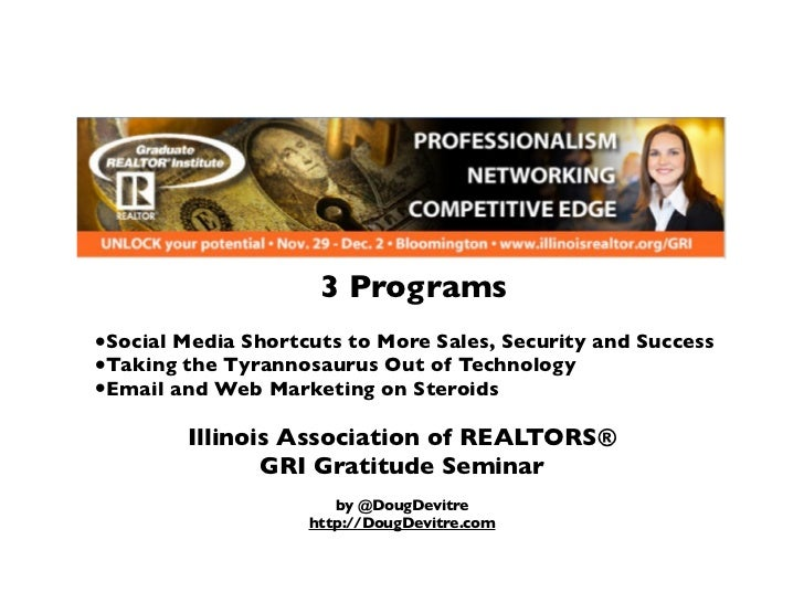 3 Programs•Social Media Shortcuts to More Sales, Security and Success•Taking the Tyrannosaurus Out of Technology•Email and...