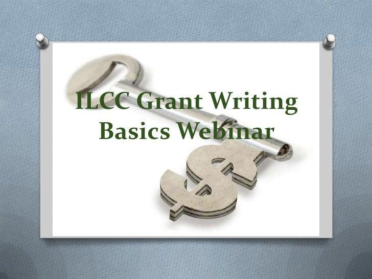 ILCC Grant Writing  Basics Webinar