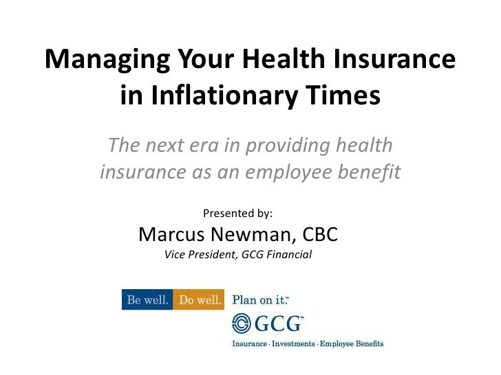 Managing Your Health Insurance in Inflationary Times<br />The next era in providing health insurance as an employee benefi...