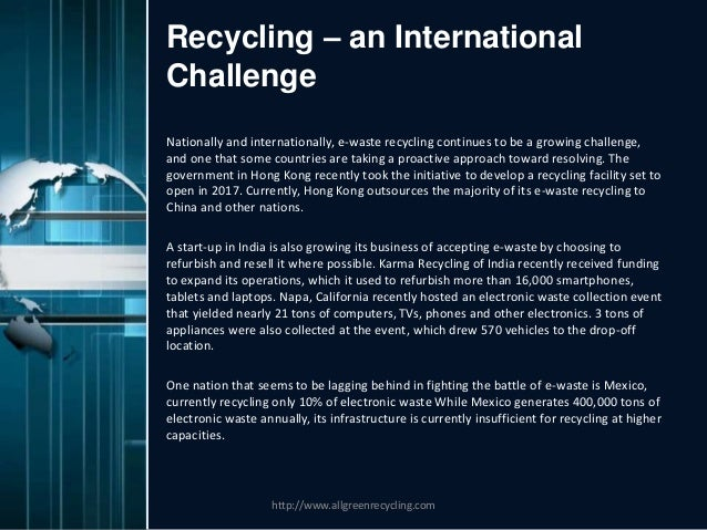 recycling as a solution to address the problem of e waste Toxic 'e-waste' dumped in poor nations,  the scale of the problem, because no track is kept of all e  photographs of e-waste recycling in.