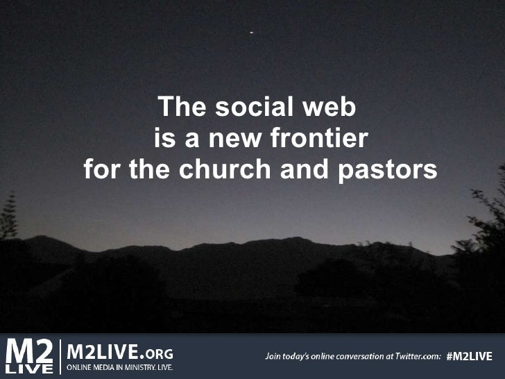 The social web  is a new frontier for the church and pastors