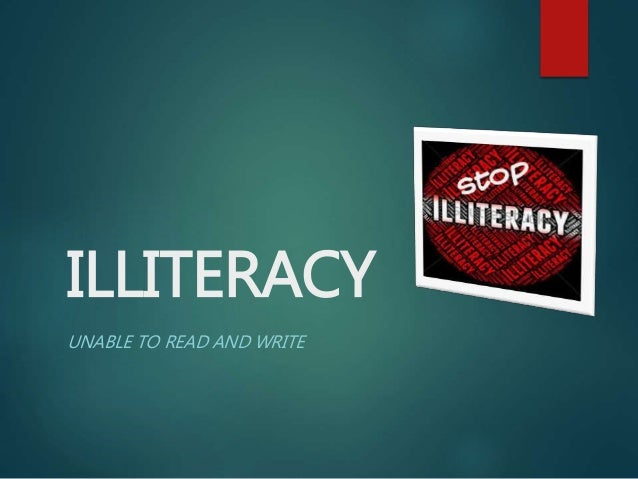 introduction to illiteracy Introduction to literacy research papers according to the united nations educational, scientific and cultural organization, literacy can be been defined as the ability to identify, understand, interpret, create, communicate and compute using printed and written materials associated with varying contexts.