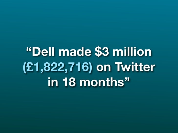 """""""Dell made $3 million (£1,822,716) on Twitter      in 18 months"""""""