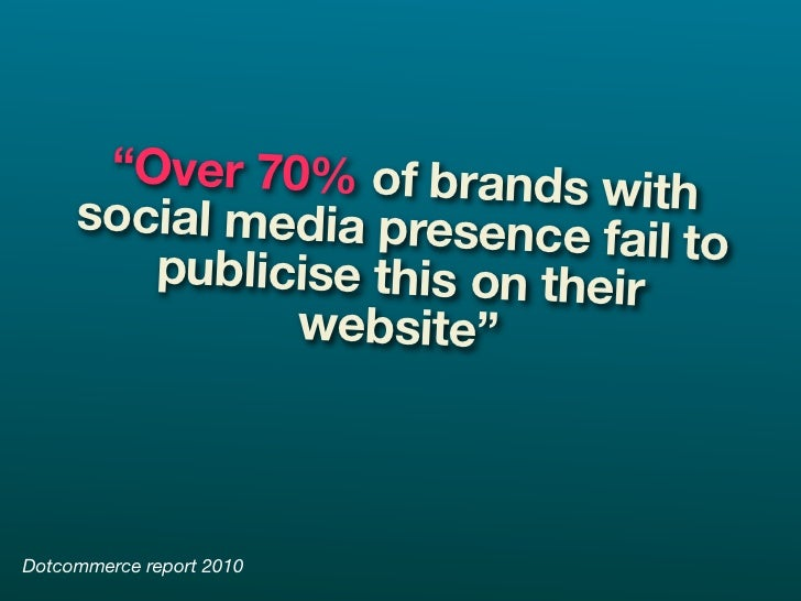 """""""Over 70% of brands w      social media presence     ith                              fail to         publicise this on th..."""