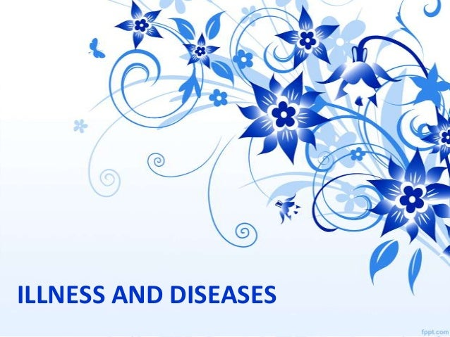 ILLNESS AND DISEASES