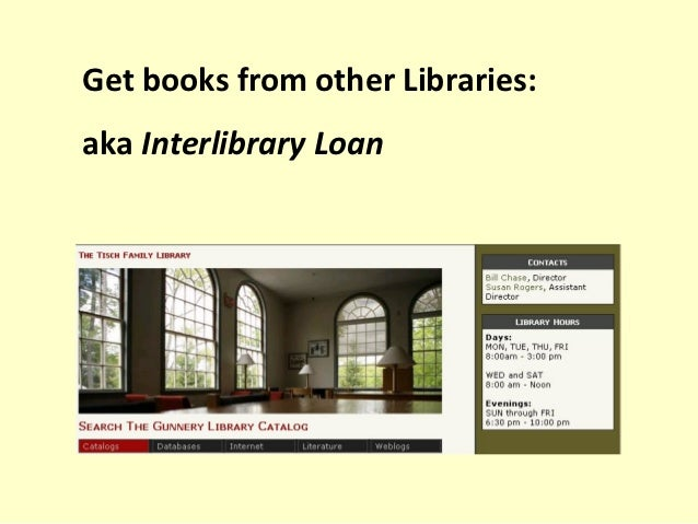 Get books from other Libraries:aka Interlibrary Loan