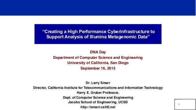 """Creating a High Performance Cyberinfrastructure to Support Analysis of Illumina Metagenomic Data"" DNA Day Department of C..."