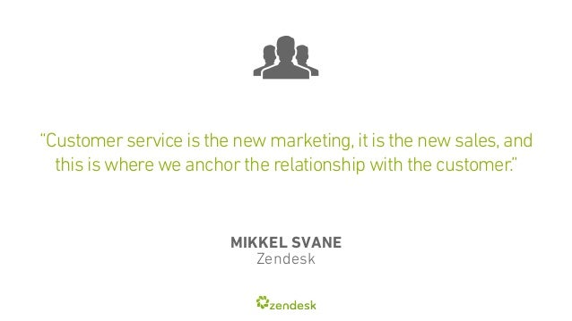 """Customer service is the new marketing, it is the new sales, and  this is where we anchor the relationship with the custom..."