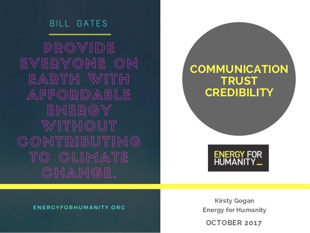 COMMUNICATION TRUST CREDIBILITY OCTOBER2017 Kirsty Gogan Energy for Humanity