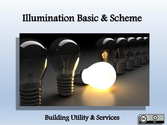 Illumination Basic & Scheme Building Utility & Services