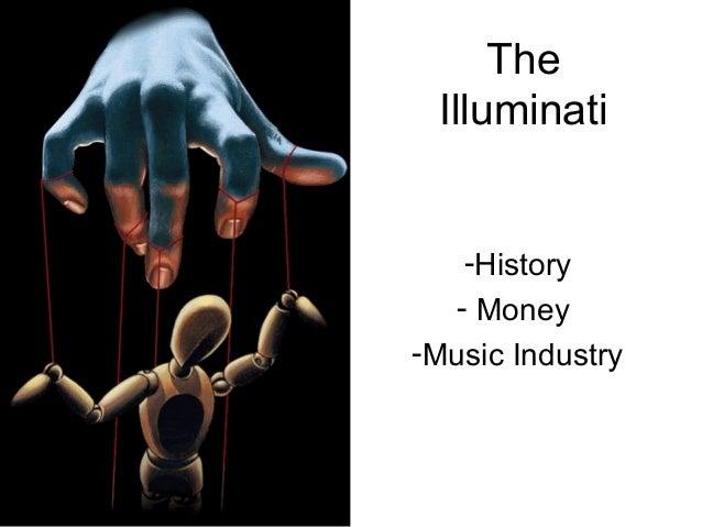 The Illuminati    -History   - Money-Music Industry