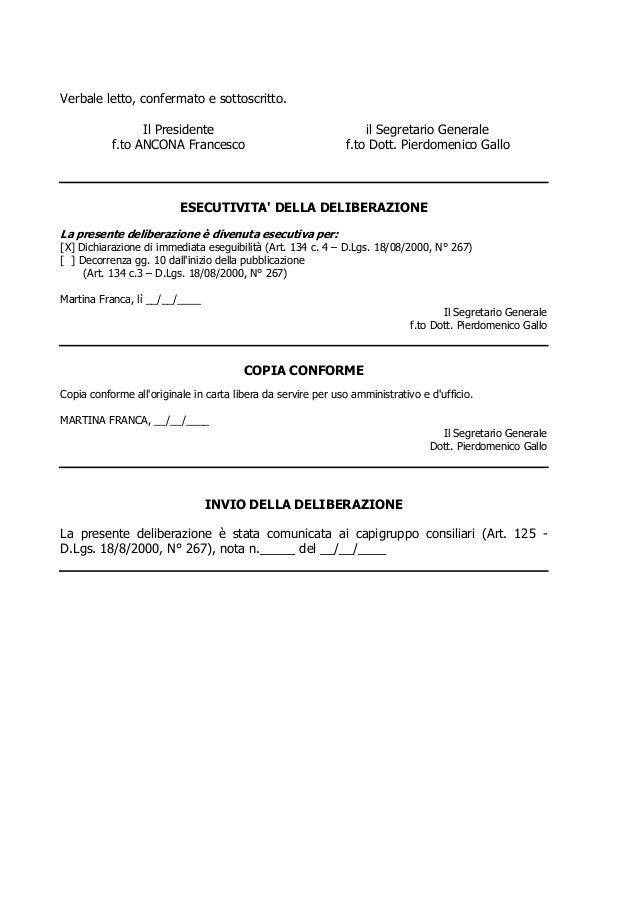 Verbale letto, confermato e sottoscritto. Il Presidente f.to ANCONA Francesco il Segretario Generale f.to Dott. Pierdomeni...