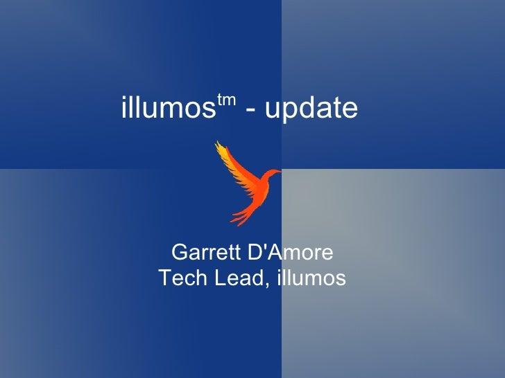 illumos tm  - update Garrett D'Amore Tech Lead, illumos