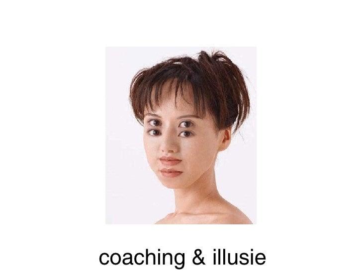 coaching & illusie