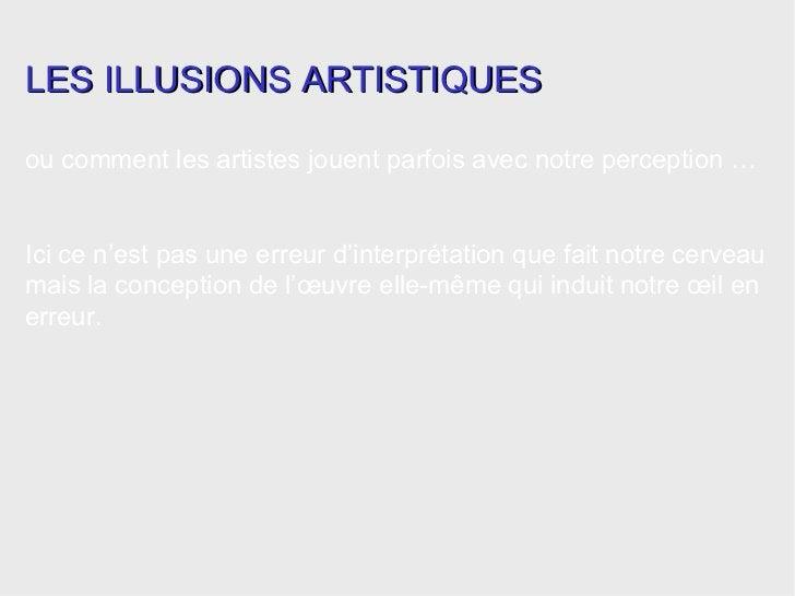 ou comment les artistes jouent parfois avec notre perception … Ici ce n'est pas une erreur d'interprétation que fait notre...