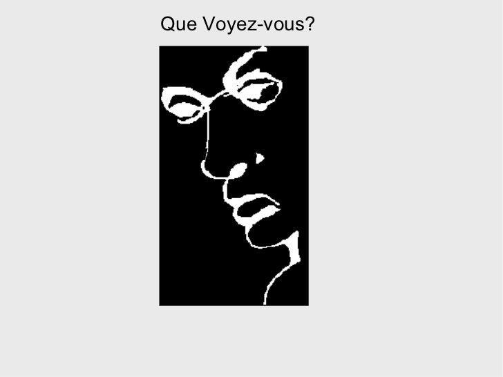 What do Que Voyez-vous?