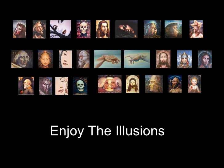 Enjoy The Illusions