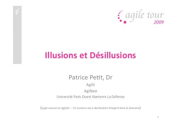 üüüü Illusions  et  Désillusions   Patrice  Pe)t,  Dr   Agilii       Agilbee   Université  Paris...