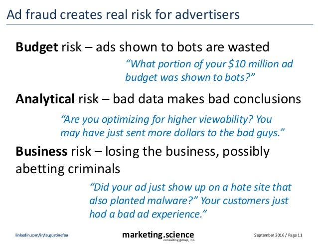 September 2016 / Page 11marketing.scienceconsulting group, inc. linkedin.com/in/augustinefou Ad fraud creates real risk fo...