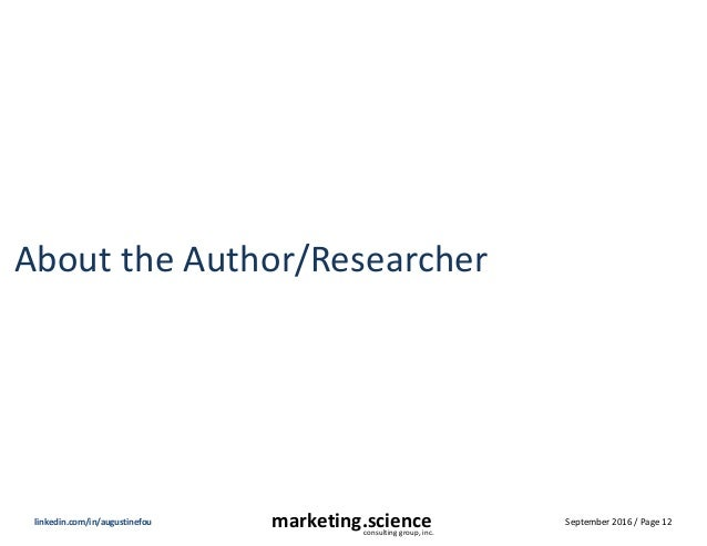 September 2016 / Page 12marketing.scienceconsulting group, inc. linkedin.com/in/augustinefou About the Author/Researcher